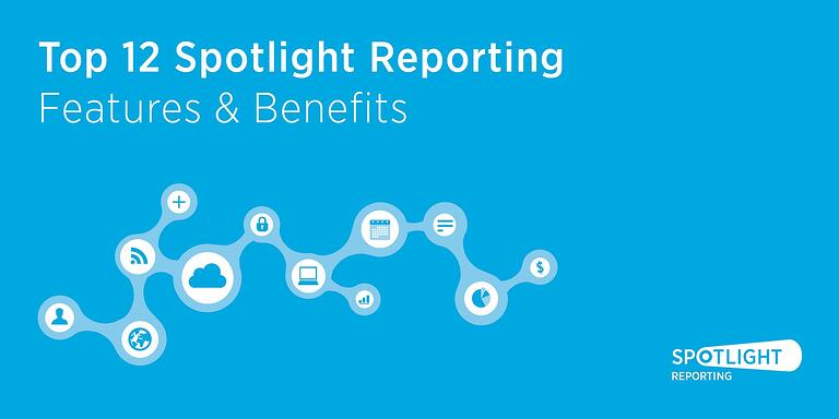 Top 12 Spotlight Reporting features.jpg